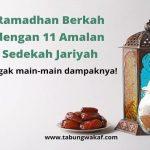 Hikmah Ramadhan, Salah Satunya Bulan Untuk Mendapat Pahala Berlimpah